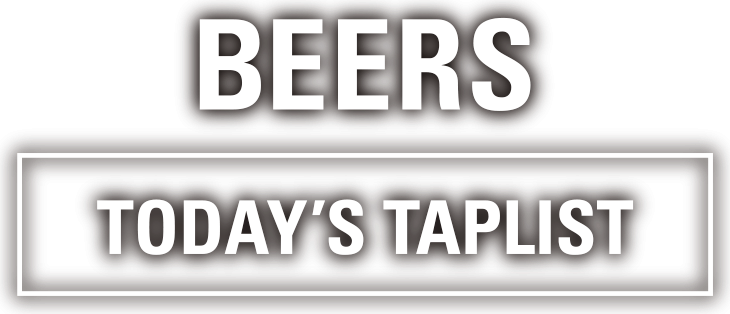 BEERS TODAY'S TAP