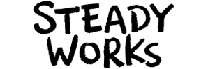 STEADY WORKS